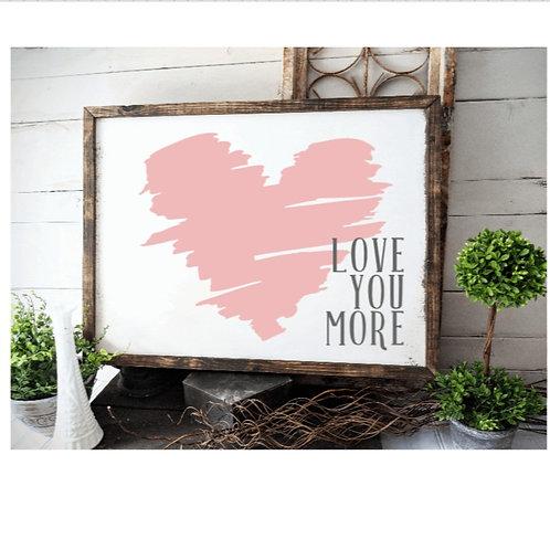 DIY: Love You More (Starting at $35.00)