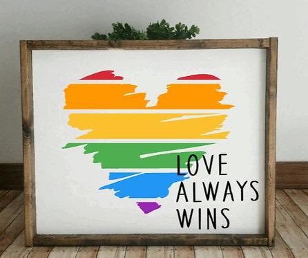 Love Always Wins (Starting at $45.00)