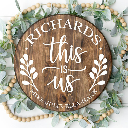 This is Us Round (Starting at $25.00)