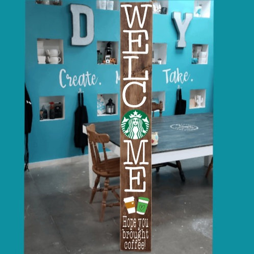 DIY: Hope you brought coffee Porch Board (2 sizes starting at $50.00)