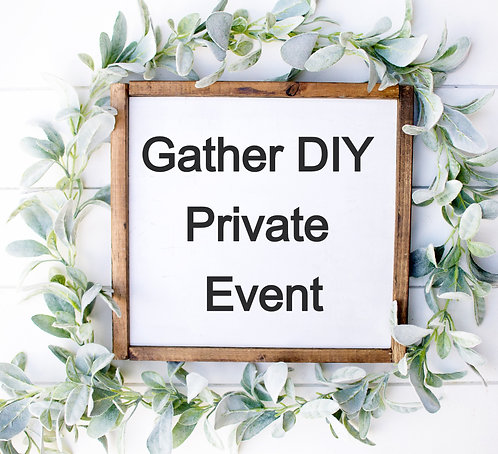Private Event (Gather DIY) Starting at $25