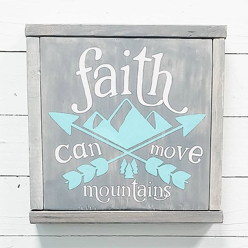 Faith Can Move Mountains (Starting at $25.00) (Also available in round)