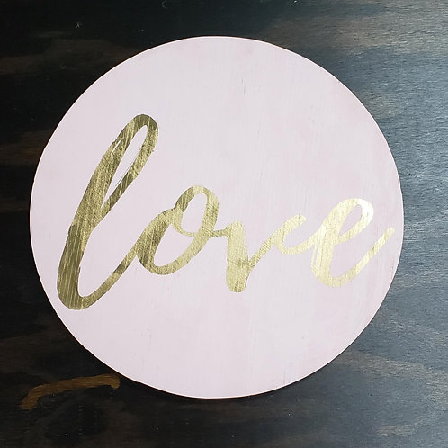 LOVE Round (Starting at $25.00)