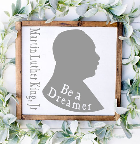 DIY: Dreamer (MLK)(Starting at $25.00)