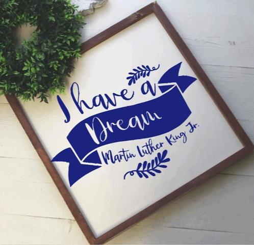 DIY:  I have a dream (MLK)(Starting at 25.00)