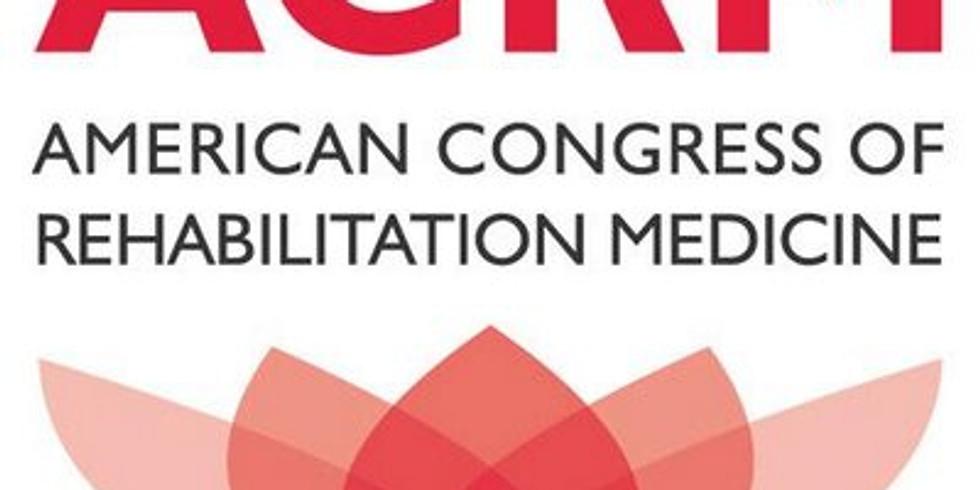 American Congress of Rehabilitation Medicine 98th Annual Conference