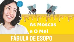 As Moscas e O Mel - Jéssica Iancoski | Fábula de Esopo