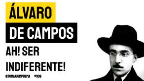 Álvaro de Campos - Ah! Ser indiferente! | Poesia Portuguesa