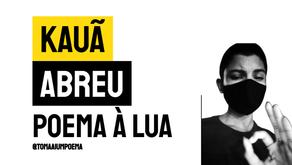 Kauã Abreu - Poema à Lua   Sarau Literário
