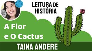 a flor do cactus historia