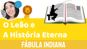 O Leão e a História Eterna - Jéssica Iancoski | Fábula Indiana
