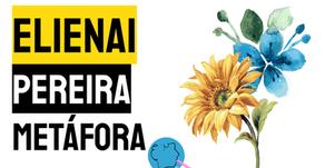 Elienai Pereira - Metáfora | Nova Poesia