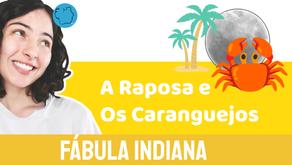A Raposa e Os Caranguejos - Jéssica Iancoski | Fábula Indiana