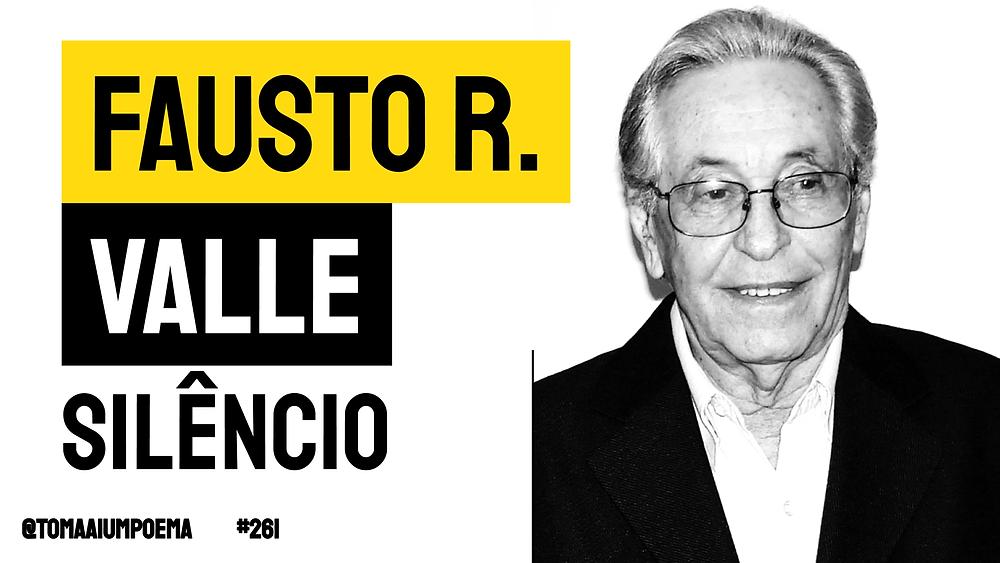 Fausto Rodrigues Valle poema Silêncio