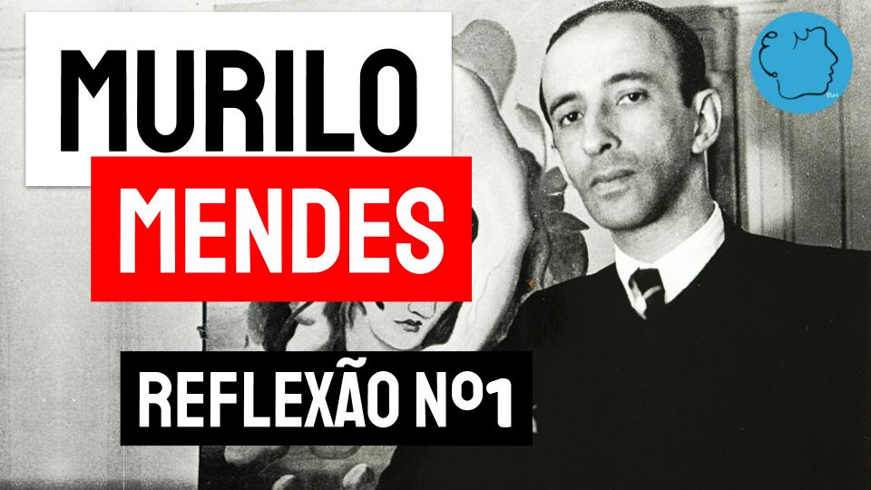 Murilo Mendes poema reflexão n1