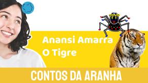 Anansi Amarra o Tigre - Jéssica Iancoski | Contos da Aranha