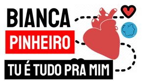 Bianca Pinheiro - Poema Tu É Tudo Pra Mim | Novos Autores