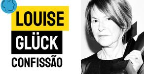Louise Glück - Poema Confissão | Nobel Literatura