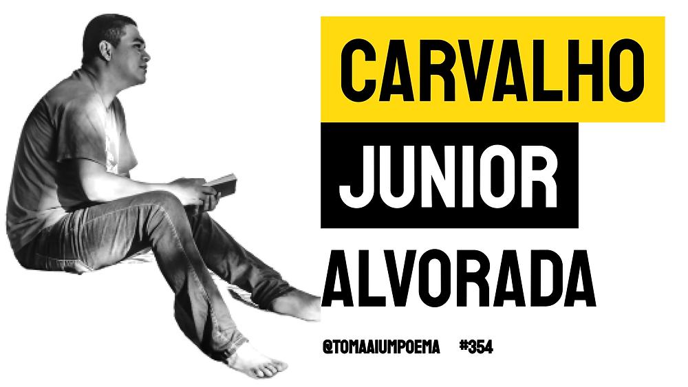 Carvalho juniot poema alvorada