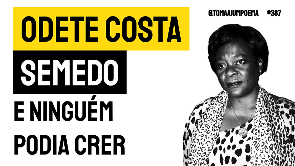 Odete Costa Semedo poema e ninguem podia crer