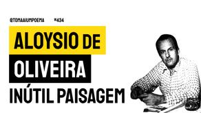 Aloysio de Oliveira - Inútil Paisagem | Música Declamada