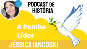 A Pomba Líder - Jéssica Iancoski | Fábula Indiana