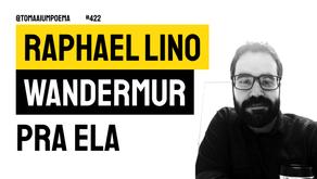 Raphael Lino Wandermur - Pra Ela | Nova Poesia