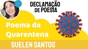 Suelen Santos - Poema da Quarentena | Poesia Infantil