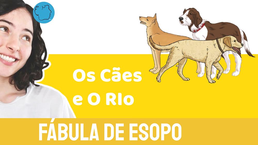 Os Cães e O Rio Fábula de Esopo