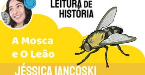 A Mosca e O Leão - Jéssica Iancoski | Fábula Indiana
