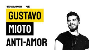Gustavo Mioto - Anti-Amor | Música Declamada
