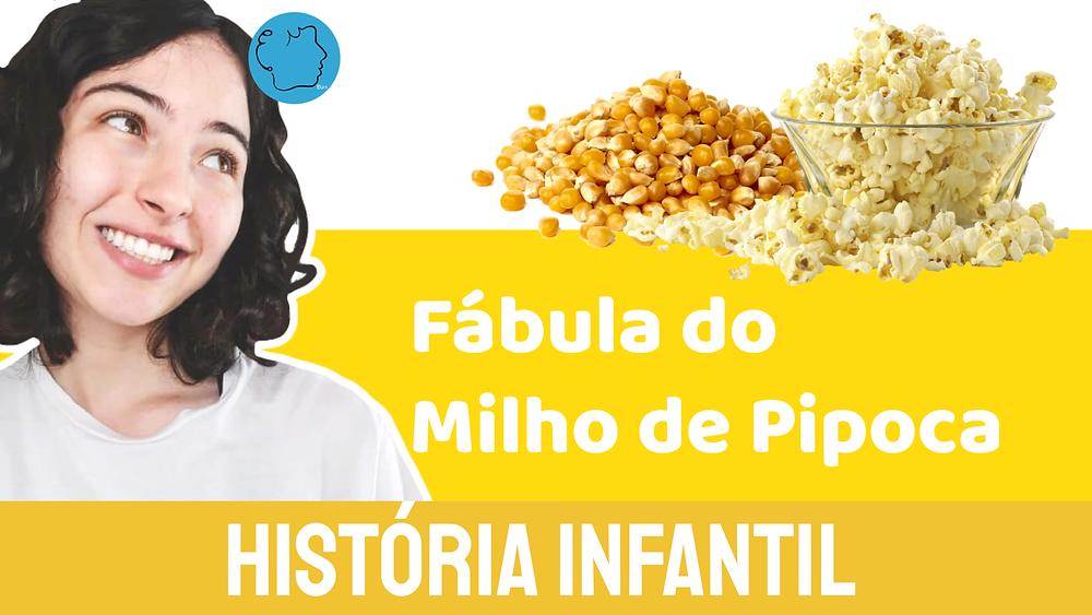 Fábula do Milho de Pipoca