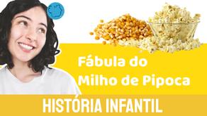 A Fábula do Milho de Pipoca - Jéssica Iancoski | História Infantil