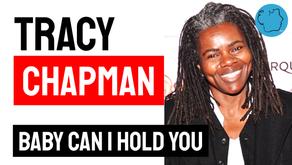 Tracy Chapman - Baby Can I Hold You | Música Declamada