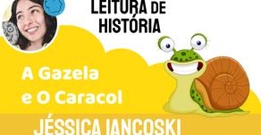A Gazela e O Caracol - Jéssica Iancoski   Conto Africano