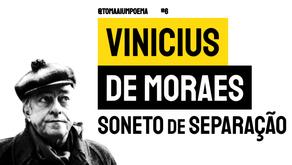 Vinicius de Moraes - Soneto de Separação | Poesia Brasileira
