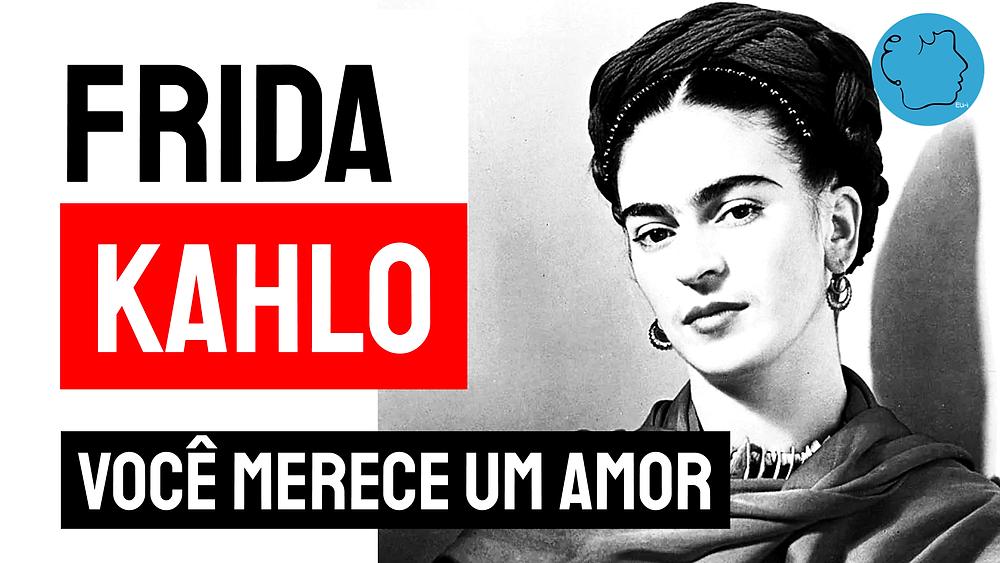 poema frida kahlo você merece um amor