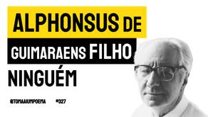 Alphonsus de Guimaraens Filho - Poema Ninguém | Poesia Brasileira