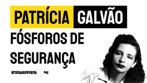 Patrícia Galvão (Pagu) - Fósforos de Segurança | Poesia Brasileira