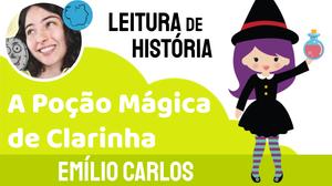 A poção mágica de clarinha conto infantil