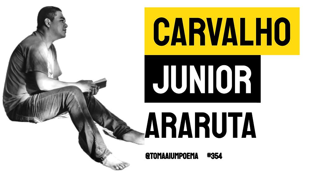 Poema de Carvalho Junior Araruta