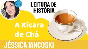 A Xícara de Chá - Jéssica Iancoski   Fábula Chinesa