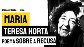 Maria Teresa Horta - Poema Sobre A Recusa | Poesia Portuguesa