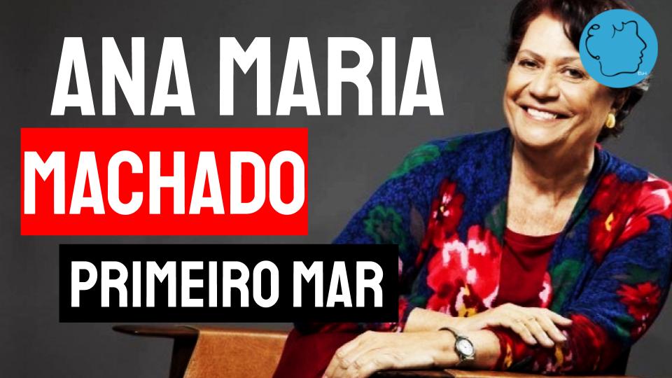 Ana Maria machado poema primeiro mar