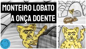 Fábula: A Onça Doente - Monteiro Lobato