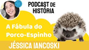 A Fábula do Porco-Espinho - Jéssica Iancoski | Historinha