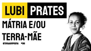 Lubi Prates - mátria e/ou terra-mãe   Poesia Negra