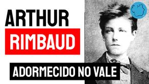 Arthur Rimbaud - Poema Adormecido no Vale | Poesia Francesa