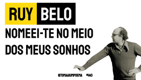 Ruy Belo - Nomeei-te no meio dos meus sonhos | Poesia Portuguesa