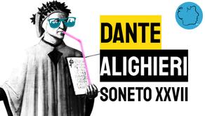 Dante Alighieri - Soneto XXVII | Poesia Italiana